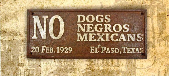 No dogs, no negros, no mexicans
