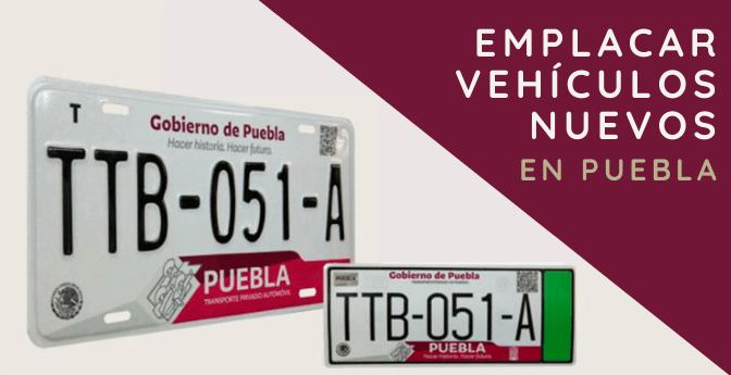 Emplacar vehículos nuevos en Puebla
