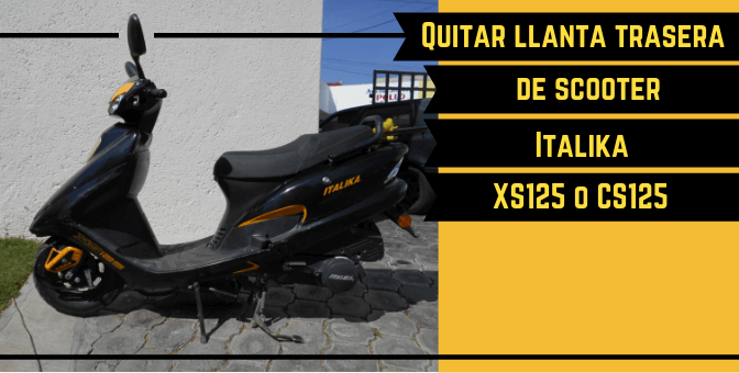 Motos: Quitar llanta trasera de scooter Italika XS125 o CS125
