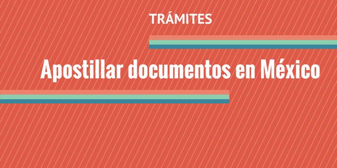 Apostillar documentos en México