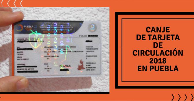Canje de Tarjeta de Circulación 2018 en Puebla