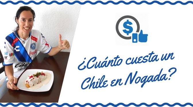 ¿Cuánto cuesta un Chile en Nogada?