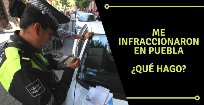 Me infraccionaron en Puebla: ¿Qué hago?