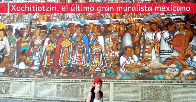 Xochitiotzin, el último gran muralista mexicano