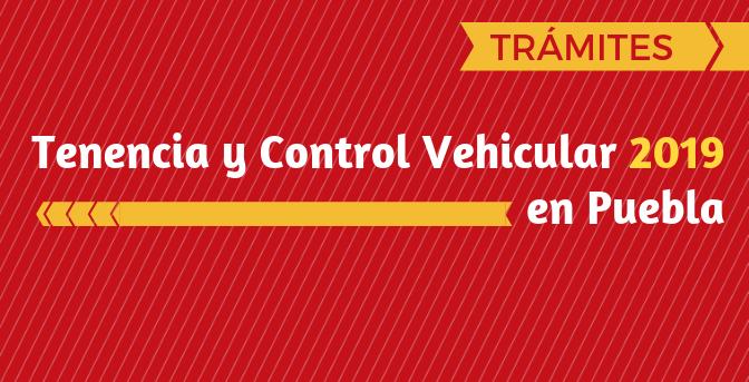 Control Vehicular y Tenencia 2019 en Puebla