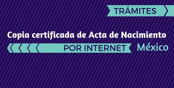 México: Copia certificada de Acta de Nacimiento por internet