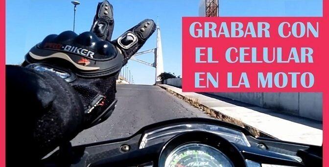 Grabar con el celular en la moto