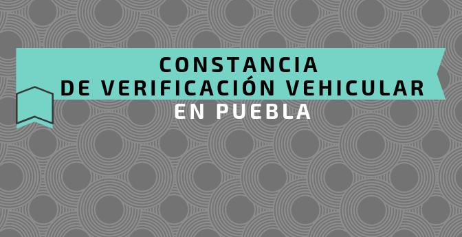 Constancia de Verificación Vehicular en Puebla