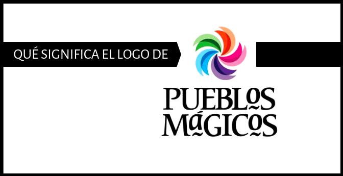Qué significa el logo de Pueblos Mágicos