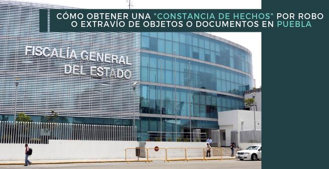 Cómo obtener una «Constancia de hechos» por robo o extravío de objetos o documentos en Puebla