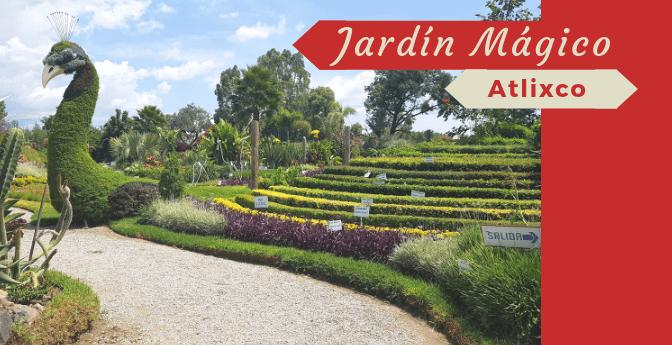 Jardín Mágico, Atlixco, Puebla