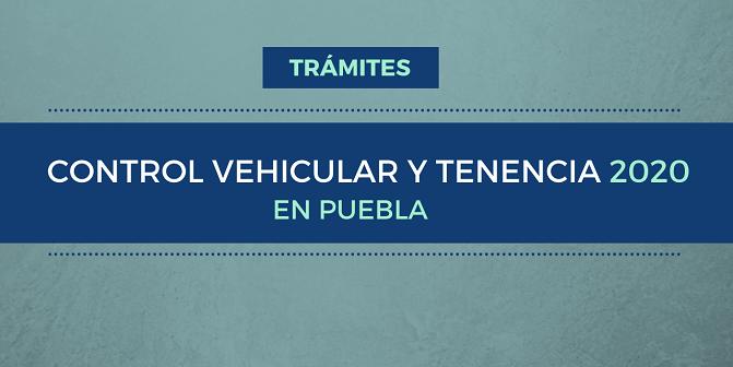 Control Vehicular y Tenencia 2020 en Puebla