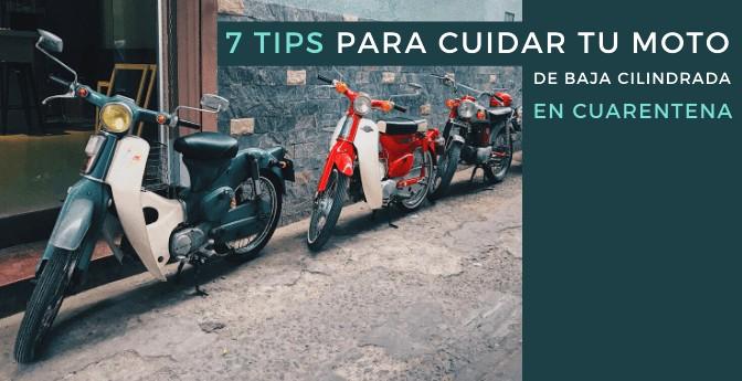 7 tips para cuidar tu moto de baja cilindrada en cuarentena