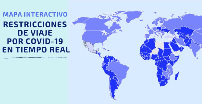 MAPA INTERACTIVO: RESTRICCIONES DE VIAJE POR COVID19