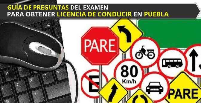Guía de preguntas del examen para obtener licencia de conducir en Puebla