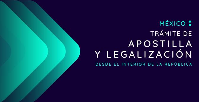 Trámite de Apostilla y Legalización desde el interior de la República Mexicana