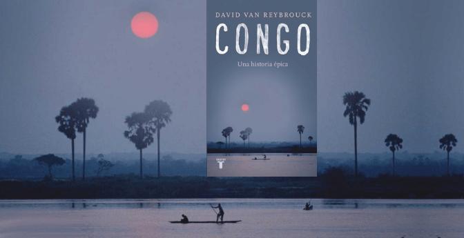 Congo, una historia épica – David Van Reybrouck
