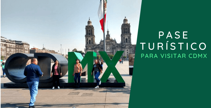 Pase Turístico para visitar CDMX