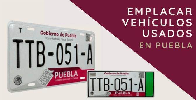 Emplacar vehículos usados en Puebla