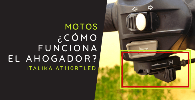 #Motos: Cómo funciona el ahogador / Italika AT110RT Led