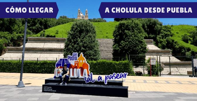 Cómo llegar a Cholula desde Puebla